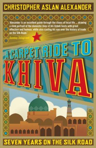 A Carpet Ride to Khiva