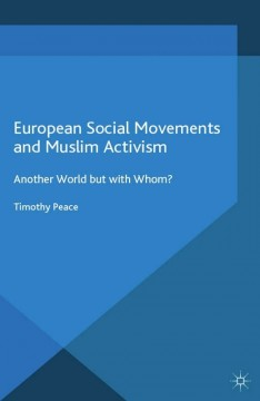 European Social Movements and Muslim Activism and Muslims and Political Participation in Britain