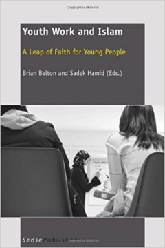 YOUTH WORK AND ISLAM: A LEAP OF FAITH FOR YOUNG PEOPLE.