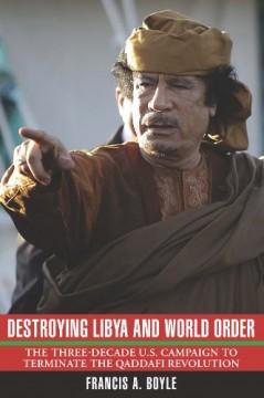 Destroying Libya and World Order
