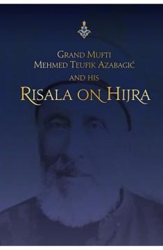 Grand Mufti Mehmed Teufik Azabagić and his Rissala on Hijra
