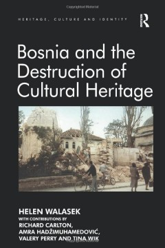 Bosnia and the Destruction of Cultural Heritage