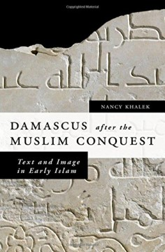 Damascus after the Muslim Conquest
