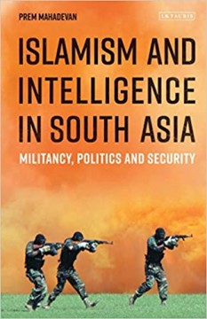 Islamism and Intelligence in South Asia