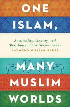 One Islam, Many Muslim Worlds