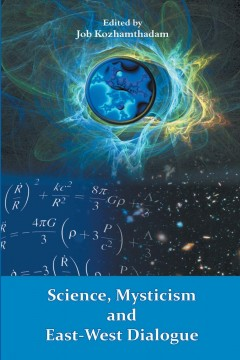 Science, Mysticism and East-West Dialogue